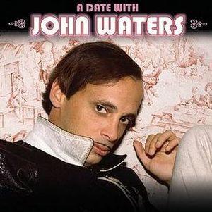 Adatewithjohnwaters
